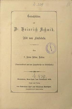 Gedenkblätter auf Dr. Heinrich Schmid, Abt von Einsiedeln. Von P. Benno Kühne, Rektor.: ...