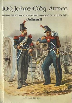 100 Jahre Eidgenössische Armee : Schweizerwoche-Sonderausstellung [Sonder-Ausstellung] Jelmoli...