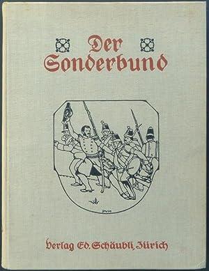 Der Sonderbund. Mit 160 Illustrationen.: Heer, Albert u. Binder, Gottlieb.