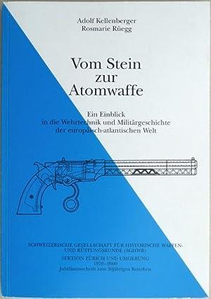 Vom Stein zur Atomwaffe. Ein Einblick in die Wehrtechnik und Militärgeschichte der ...