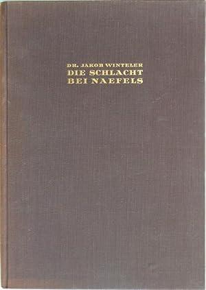 Die Schlacht bei Näfels 9. April 1388 : In der bildlichen Darstellung der Jahrhunderte. ...