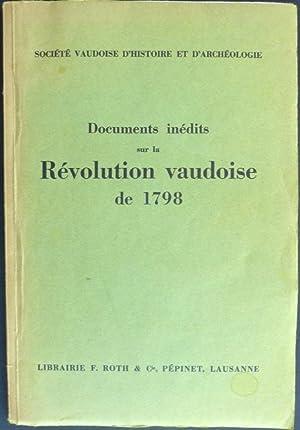 Documents inédits sur la Révolution vaudoise de 1798. [Publié par la Soci&...