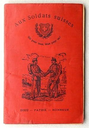Aux Soldats suisses : Dieu - Patrie - Honneur. Par Alfred Cérésole, ancien capitaine ...
