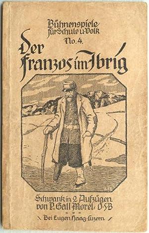 Der Franzos im Jbrig [Ybrig]. Schwank in zwei Aufzügen in Jberger [Yberger] Mundart. Von P. ...
