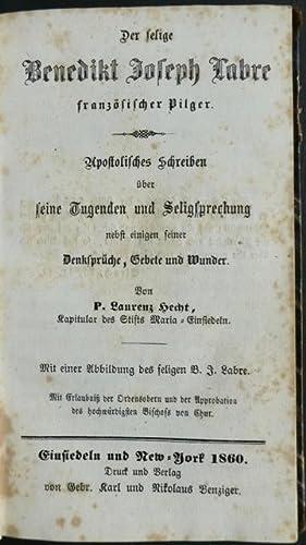 Der selige Benedikt Joseph Labre, französischer Pilger.: Hecht, P. Laurenz.
