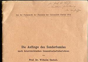 Die Anfänge des Sonderbundes nach österreichischen Gesandtschaftsberichten,von Prof. Dr. Wilhelm ...
