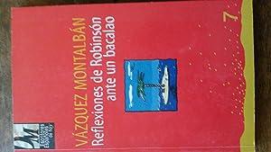 Reflexiones de Robinson ante un bacalao: Vazquez Montalban
