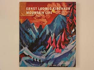 Ernst Ludwig Kirchner. Mountain Life. The early years in Davos 1917 - 1926