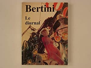 Bertini. Le Diurnal, une année et un jour: Bertini Gianni
