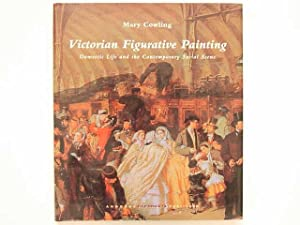 Victorian Figurative Painting. Domestic Life and the Contemporary Social Scene
