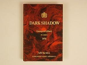 Dark Shadow George & Gilbert the sculptors: Gilbert & George