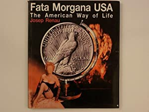 Fata Morgana USA. The American Way of: Renau Josep