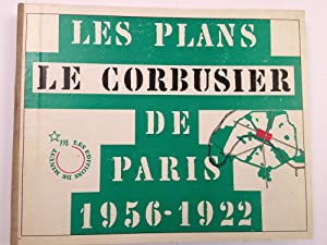 Le Corbusier Les Plans de Paris 1956-1922