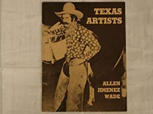 Texas artists : Terry Allen - Luis Jimenez - Robert Wade