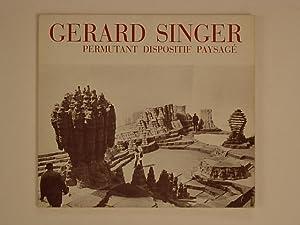 Gérard Singer Permutant dispositif paysagé: Abadie Daniel
