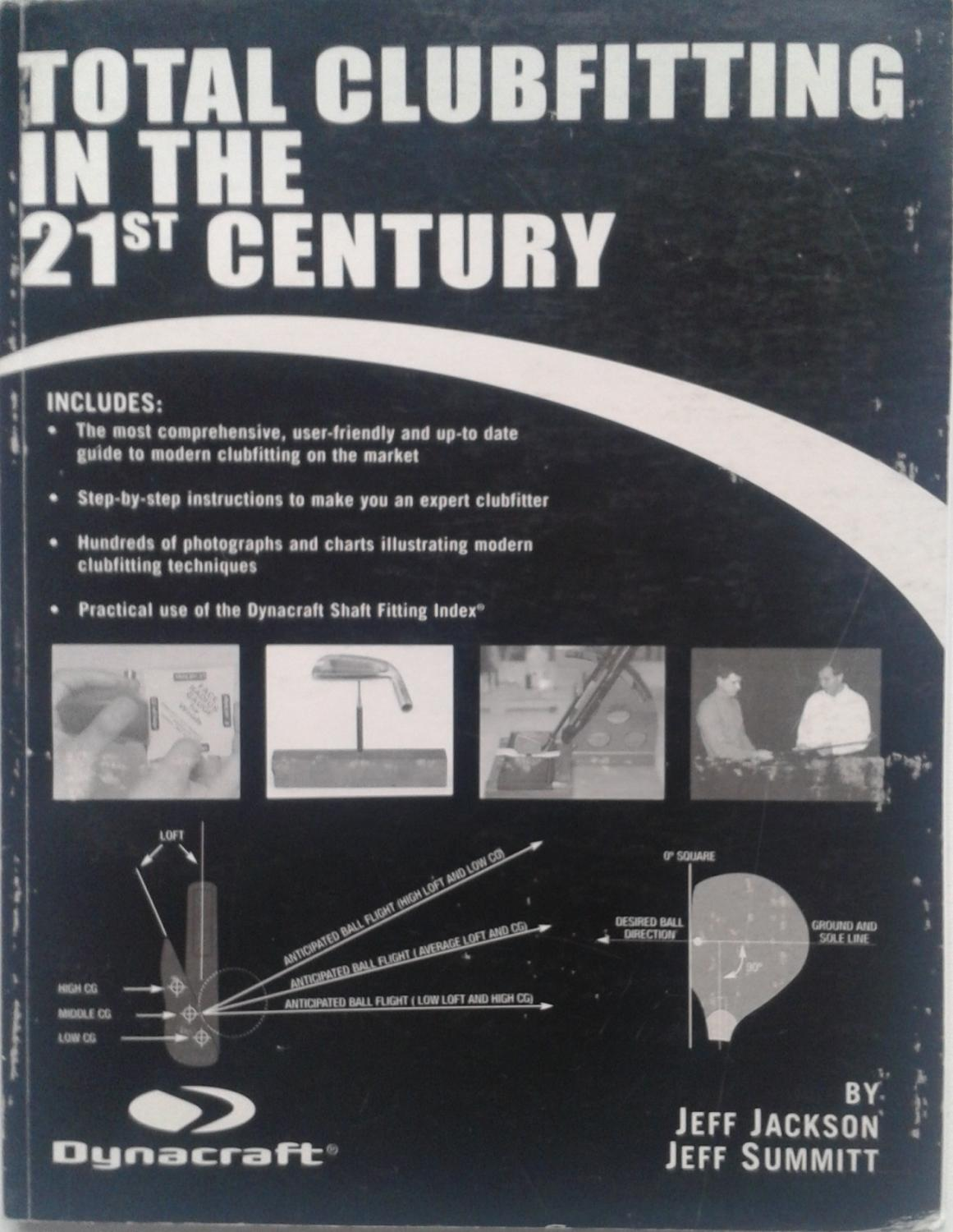 Total Clubfitting In The 21st Century Jeff Jackson, Jeff Summit Fine Softcover
