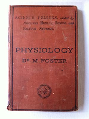 PHYSIOLOGY Science Primers: Foster Dr M