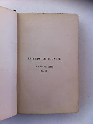 Friends in Council Volume II A Series of Readings and Discourse Thereon