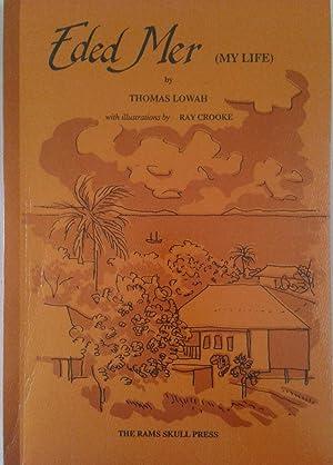Eded Mer : My Life: Lowah, Thomas