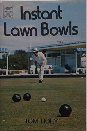 Instant Lawn Bowls, Rigby Instant Books: Hoey, Tom