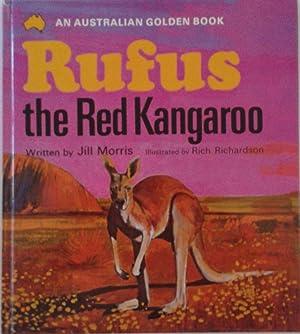 Rufus the Red Kangaroo An Australian Golden: Morris, Jill