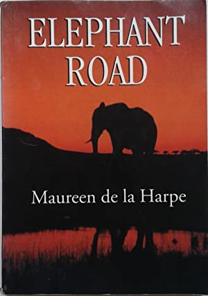 Elephant Road: De la Harpe, Maureen