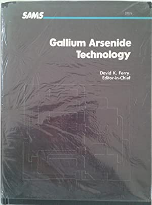 Gallium Arsenide Technology: David K. Ferry