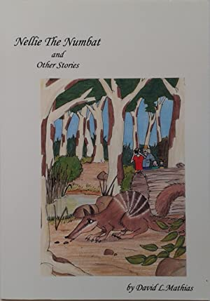 Nellie the Numbat and Other Stories: Mathias, David L.