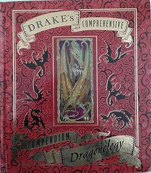 Drake's Comprehensive Compendium of Dragonology: Drake, Ernest