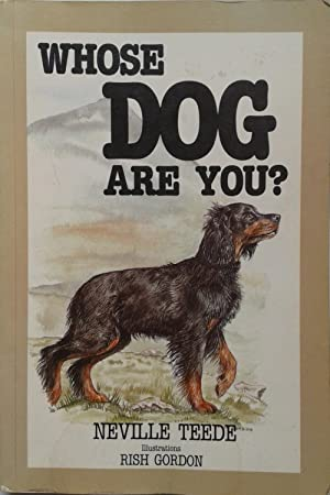Whose Dog Are You?: Neville Teede