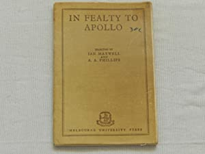 In Fealty to Apollo: Maxwell, Ian; Phillips, A.A. (editors)