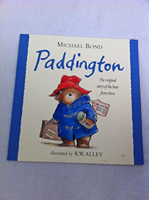 Paddington, The Original Story of the Bear from Peru: Michael Bond