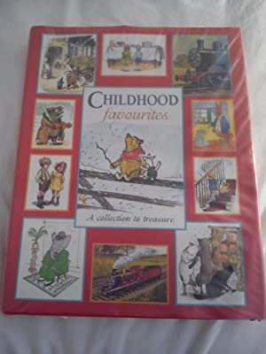 Childhood Favourites.: A collection to treasure. Ten Complete Picture Classics.: Awdre;, A.A. Milne...