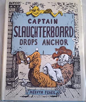 Captain Slaughterboard Drops Anchor: Peake, Mervyn