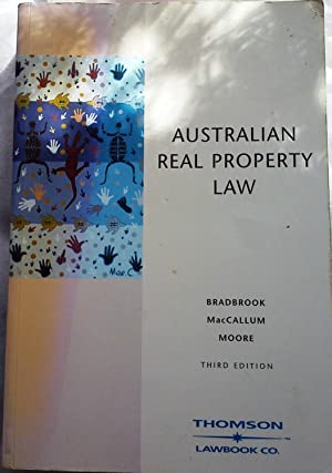 Australian Real Property Law: Bradbrook, Adrian J.;Moore, Anthony P.;MacCallum, Susan V.
