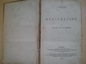A Treatise on Mensuration for the use of schools