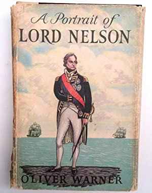 A Portrait of Lord Nelson: Oliver Warner