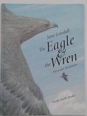 The Eagle & the Wren: Jane Goodall Alexander Reichstein