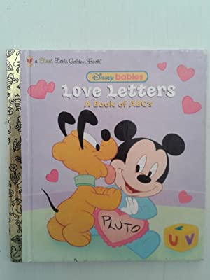 Love Letters: A Book of ABC's (Disney Babies) (First Little Golden Book): Sue Doneem; Ann ...