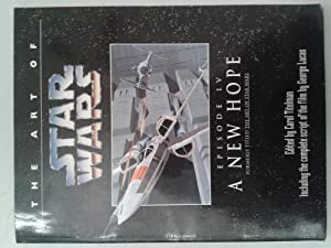 The Art of Star Wars Episode IV A New Hope (formerly titled The Art of Star Wars: Carol Titelman ...