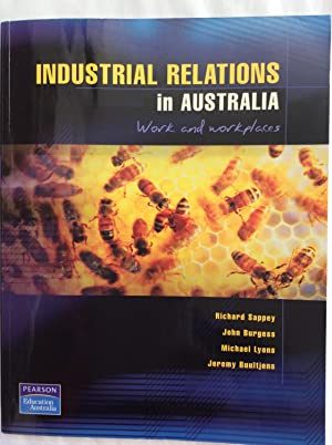Industrial Relations in Australia Main Text Work and Workplace: Richard Sappey; John Burgess; ...