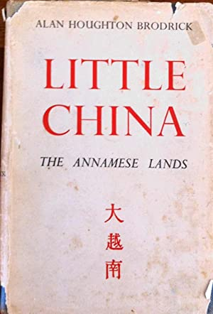 Little China The Annamese Lands: Alan Houghton Brodrick