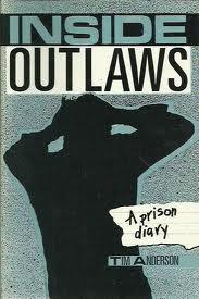 Inside Outlaws : Prison Diary: Anderson, Tim