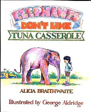 ELEPHANTS DON'T LIKE TUNA CASSEROLE: Alicia Braithwaite