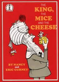 King, the Mice and the Cheese: Gurney, Nancy; Gurney,