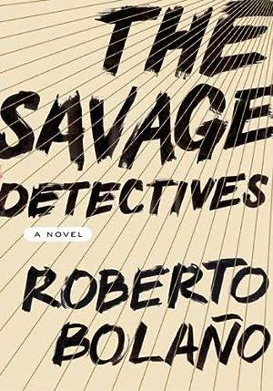 The Savage Detectives: Bolaño, Roberto