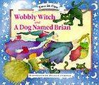 Wobbly Witch and A Dog Named Brian Two in One