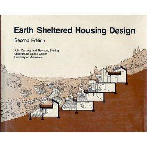 Earth Sheltered Housing Design: Underground Space Center,