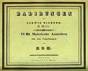 Radierungen. VI Bll. Malerische Ansichten aus den: Richter, (Adrian) Ludwig.