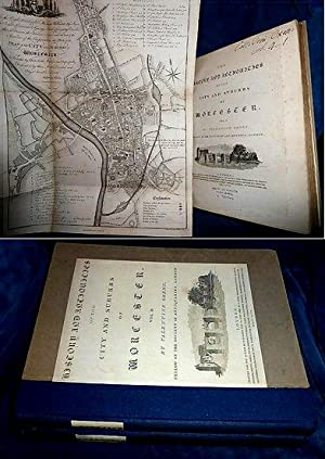 THE HISTORY AND ANTIQUITIES of the City and Suburbs of WORCESTER by Valentine Green, Fellow of th...